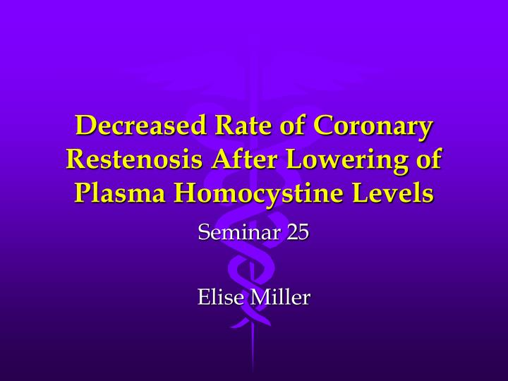 decreased rate of coronary restenosis after lowering of plasma homocystine levels n.