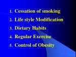 cessation of smoking life style modification dietary habits regular exercise control of obesity