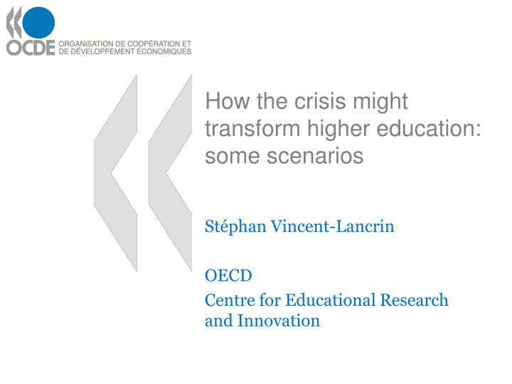 how the crisis might transform higher education some scenarios n.