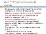 myth 3 ethics in business is relative