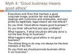 myth 4 good business means good ethics