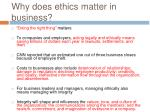 why does ethics matter in business