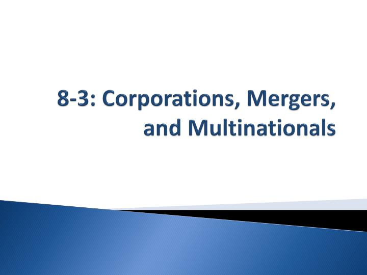 8 3 corporations mergers and multinationals n.