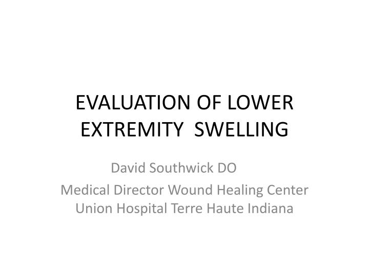 evaluation of lower extremity swelling n.