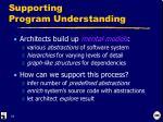 supporting program understanding
