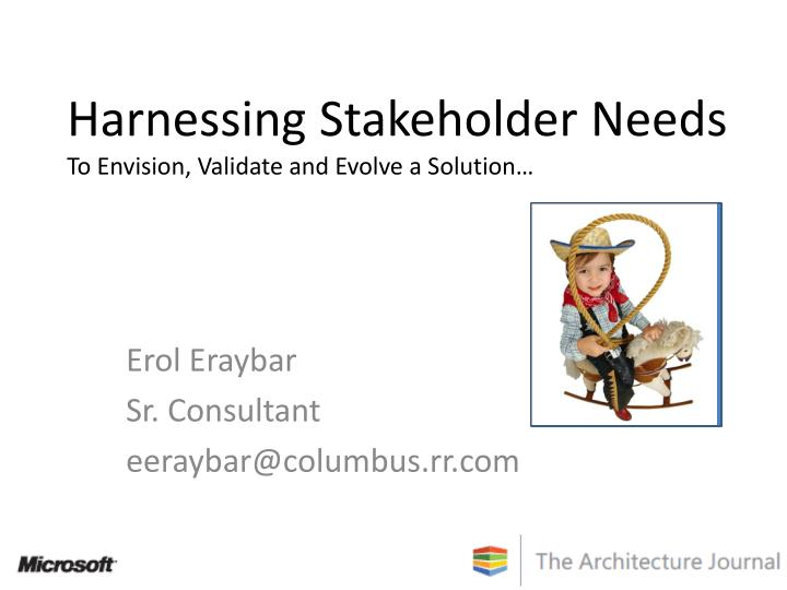 harnessing stakeholder needs to envision validate and evolve a solution n.