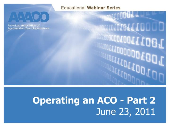 operating an aco part 2 june 23 2011 n.