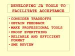 developing ja tools to facilitate acceptance
