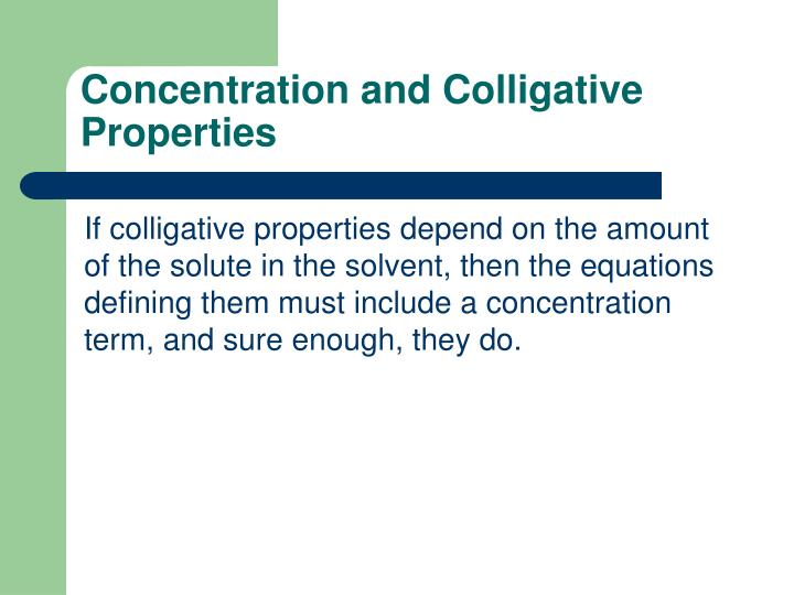 Concentration and Colligative Properties