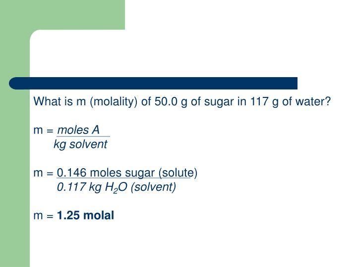 What is m (molality) of 50.0 g of sugar in 117 g of water?