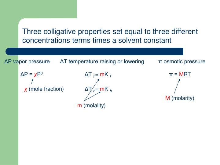 Three colligative properties set equal to three different concentrations terms times a solvent constant