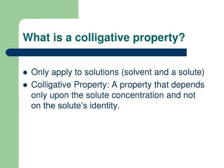 What is a colligative property
