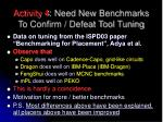 activity 4 need new benchmarks to confirm defeat tool tuning