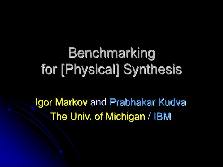 benchmarking for physical synthesis n.