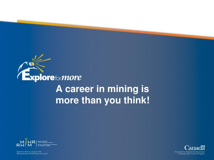 a career in mining is more than you think n.