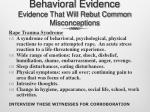 behavioral evidence evidence that will rebut common misconceptions