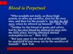 blood is perpetual