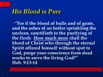 his blood is pure