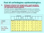 fasi di un indagine epidemiologica7