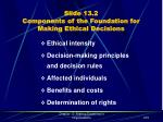 slide 13 2 components of the foundation for making ethical decisions