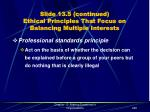 slide 13 5 continued ethical principles that focus on balancing multiple interests