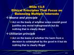 slide 13 5 ethical principles that focus on balancing multiple interests