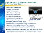 toward a theory of universal development 1 physical inner space
