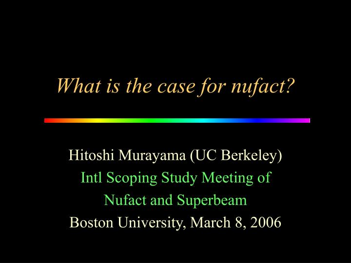 what is the case for nufact n.