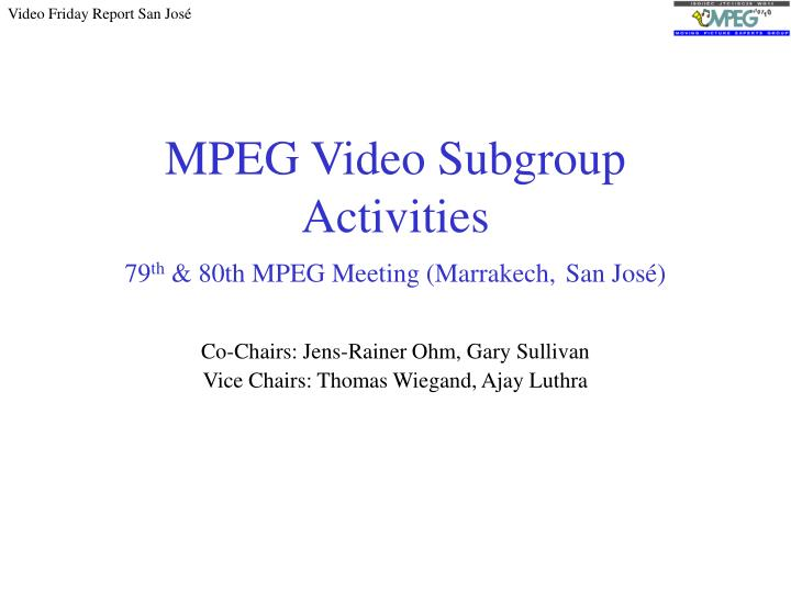 mpeg video subgroup activities 79 th 80th mpeg meeting marrakech san jos n.