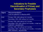 indications for possible discontinuation of primary and secondary prophylaxis