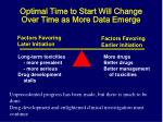 optimal time to start will change over time as more data emerge