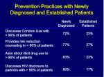 prevention practices with newly diagnosed and established patients