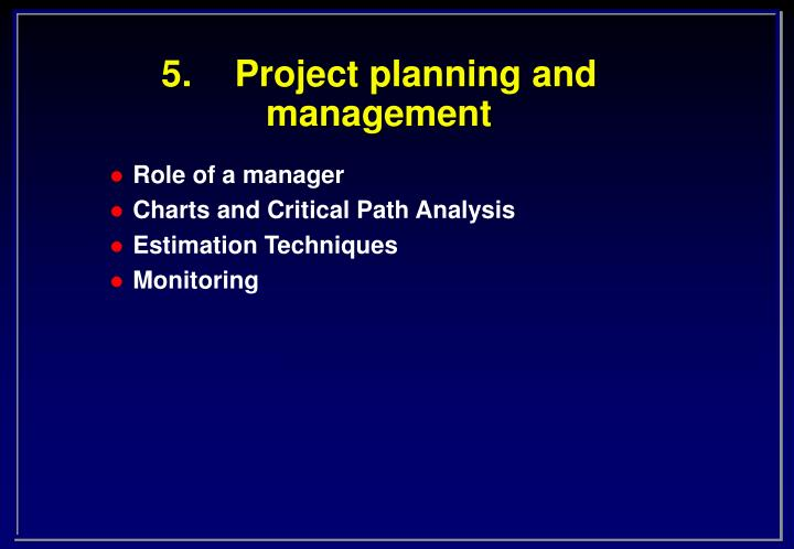 5 project planning and management n.
