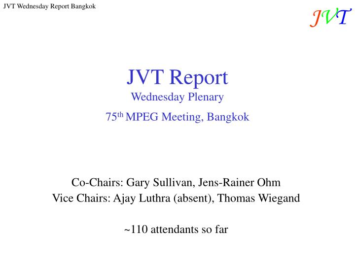 jvt report wednesday plenary 75 th mpeg meeting bangkok n.