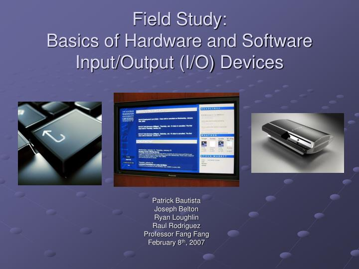 study on computer input and output devices Then again, other computer input devices can have a smaller input  the output  space is similar for the microscope and digital viewing, but is.
