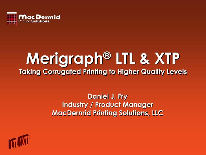 merigraph ltl xtp taking corrugated printing to higher quality levels n.