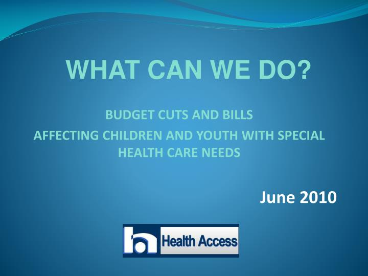 budget cuts and bills affecting children and youth with special health care needs june 2010 n.