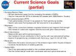 current science goals partial