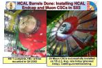hcal barrels done installing hcal endcap and muon cscs in sx5
