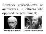 brezhnev cracked down on dissidents i e citizens who opposed the government