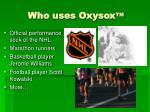 who uses oxysox tm