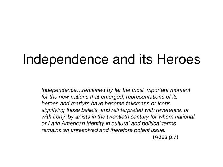 independence and its heroes n.