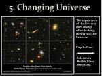 5 changing universe