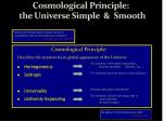cosmological principle the universe simple smooth