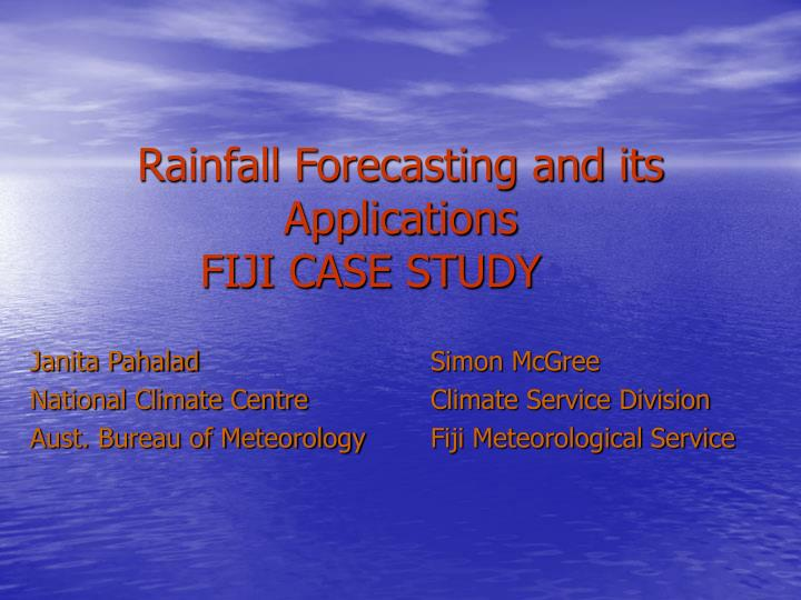 rainfall forecasting and its applications fiji case study n.