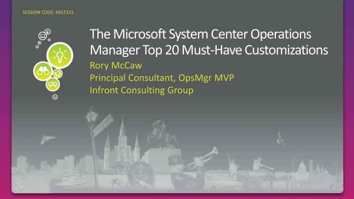 the microsoft system center operations manager top 20 must have customizations n.