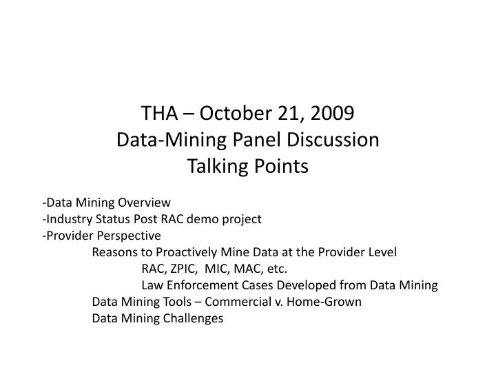 tha october 21 2009 data mining panel discussion talking points n.