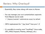 review why overlays