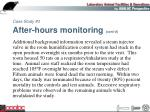 case study 3 after hours monitoring cont d