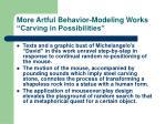 more artful behavior modeling works carving in possibilities1